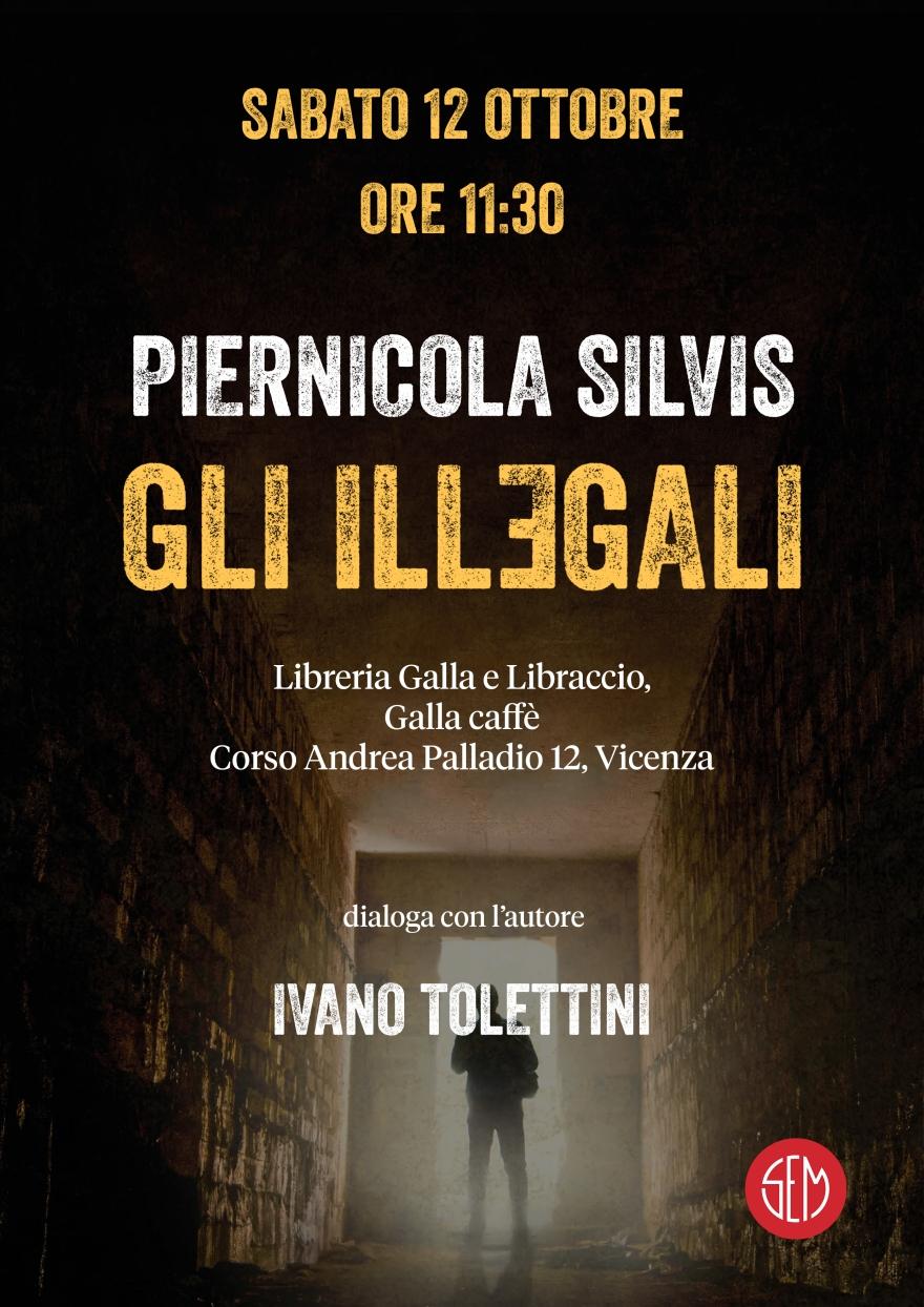 P. Silvis Gli Illegali Vicenza 12.10